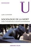 Gaëlle Clavandier - Sociologie de la mort - Vivre et mourir dans la société contemporaine.