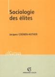 Jacques Coenen-Huther - Sociologie des élites.