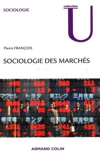 Pierre François - Sociologie des marchés.