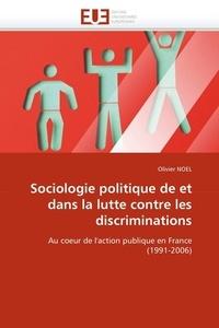Olivier Noël - Sociologie politique de et dans la lutte contre les discriminations.