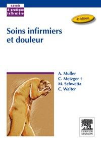 André Muller et Christiane Metzger - Soins infirmiers et douleur.