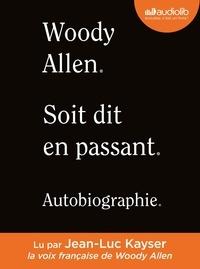 Woody Allen - Soit dit en passant - Autobiographie. 2 CD audio MP3