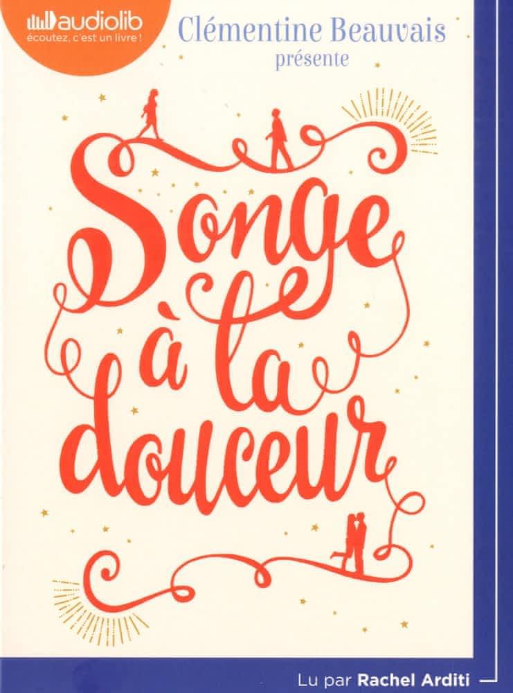 Songe à la douceur   Beauvais, Clémentine (1989-....). Auteur