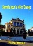 Michel Miaille - Sonnets pour la ville d'Orange.
