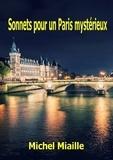 Michel Miaille - Sonnets pour un Paris mystérieux.