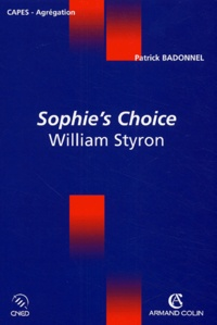 Patrick Badonnel - Sophie's Choice - William Styron.