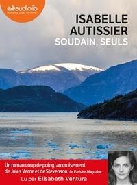 Isabelle Autissier - Soudain, seuls. 1 CD audio MP3