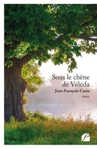 Jean-François Costa - Sous le chêne de Véléda.