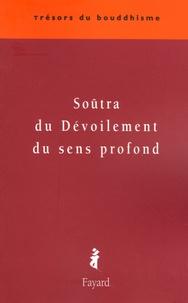 Philippe Cornu - Soûtra du Dévoilement du sens profond - Sandhinirmocanasûtra.
