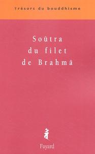 Patrick Carré - Soûtra du filet de Brahmâ.