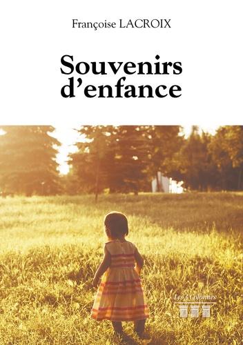Françoise Lacroix - Souvenirs d'enfance.