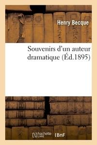 Henry Becque - Souvenirs d'un auteur dramatique (Éd.1895).