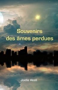 Joëlle Akali - Souvenirs des âmes perdues.