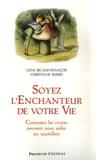 Gene Ricaud-François et Christiane Serres - Soyez l'enchanteur de votre vie.