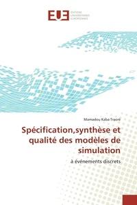 Mamadou Traoré - Spécification,synthèse et qualité des modèles de simulation.