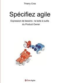 Thierry Cros - Spécifiez agile.