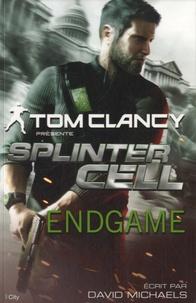 Tom Clancy et David Michaels - Splinter Cell  : Endgame.
