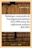 Pépin - Statistique commentée de l'enseignement primaire 1822-1890 : suivie des règlements scolaires.