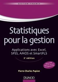 Pierre-Charles Pupion - Statistiques pour la gestion - Applications avec Excel, SPSS, AMOS et SmartPLS.