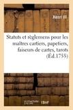 France et  Louis XIII - Statuts et règlemens pour les maîtres cartiers, papetiers, faiseurs de cartes, tarots, feuillets.