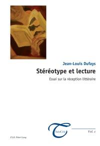 Jean-Louis Dufays - Stéréotype et lecture - Essai sur la réception littéraire.
