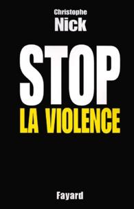 Christophe Nick - Stop la violence.
