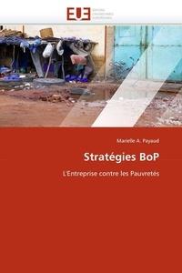 Marielle Audrey Payaud - Stratégies BoP: L'Entreprise contre les Pauvretés.
