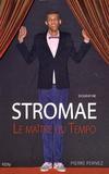 Pierre Pernez - Stromae - Le maître du tempo.