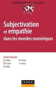 Serge Tisseron - Subjectivation et empathie dans les mondes numériques.