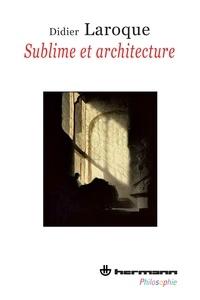 Didier Laroque - Sublime et architecture.