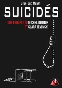 Jean-Luc Menet - Suicidés.