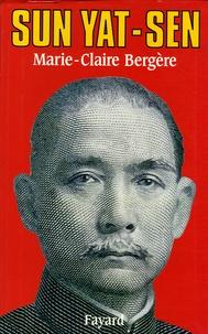 Marie-Claire Bergère - Sun Yat-sen.