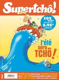 Nicolas Forsans et  Zep - Supertcho! N° 4, été 2019 : L'été sera Tchô !.