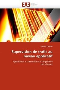 Supervision de trafic au niveau applicatif - Application à la sécurité et à lingénierie des réseaux.pdf