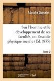 Adolphe Quételet - Sur l'homme et le développement de ses facultés, ou Essai de physique sociale. Tome 2 (Éd.1835).