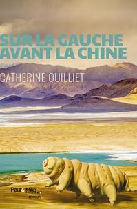 Catherine Quilliet - Sur la gauche avant la Chine.