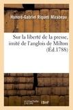 Honoré-Gabriel de Mirabeau - Sur la liberté de la presse, imité de l'anglois de Milton , par le Cte de Mirabeau....