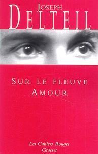 Joseph Delteil - Sur le fleuve amour.