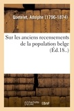 Adolphe Quételet - Sur les anciens recensements de la population belge.