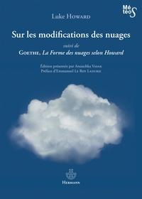 Luke Howard - Sur les modifications des nuages - Suivi de La Forme des nuages selon Howard.