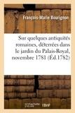 François-marie Bourignon - Sur quelques antiquités romaines, déterrées dans le jardin du Palais-Royal, novembre 1781.