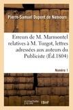 De nemours pierre-samuel Dupont - Sur quelques erreurs de M. Marmontel relatives à M. Turgot, lettres.