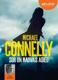 Michael Connelly - Sur un mauvais adieu. 1 CD audio MP3