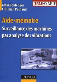 Alain Boulenger et Christian Pachaud - Surveillance des machines par analyse des vibrations.
