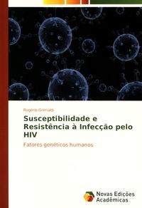 Rogério Grimaldi - Susceptibilidade e Resistência à Infecção pelo HIV - Fatores genéticos humanos.