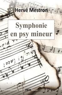 Hervé Mestron - Symphonie en psy mineur.