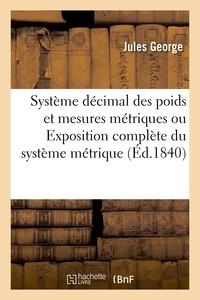 Jules George - Système décimal des poids et mesures métriques.