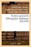 D'urban agricol-joseph-françoi Fortia - Systême général de bibliographie alfabétique, appliqué au tableau enciclopédique.