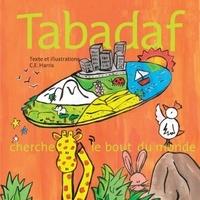 Claire-elise Harris - Tabadaf cherche le bout du monde.