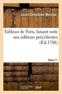 Louis-Sébastien Mercier - Tableau de Paris, faisant suite aux éditions précédentes. Tome 11.